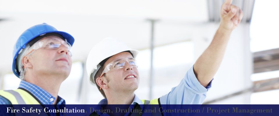 Fire Safety Consultation, Design, Drafting and Construction / Project Management | Inspectors