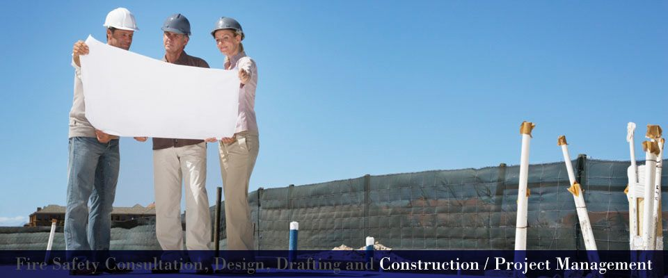 Fire Safety Consultation, Design, Drafting and Construction / Project Management | Project managers on site